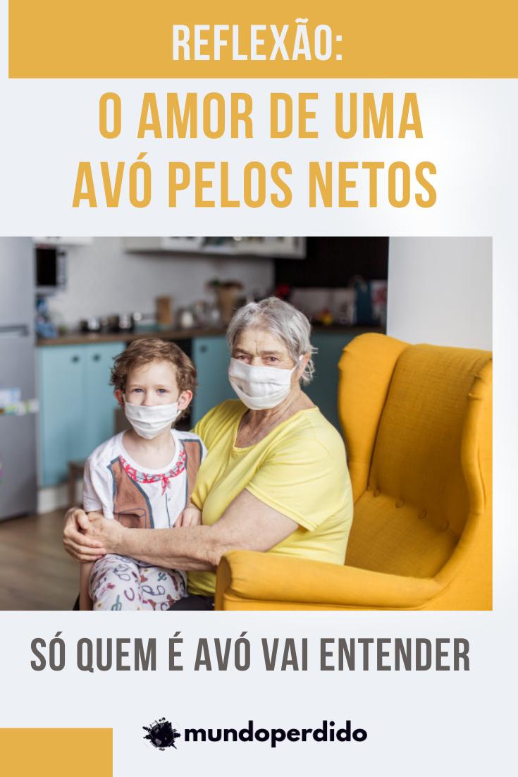 Reflexão: O amor de uma avó pelos netos (Só quem é avó vai entender)
