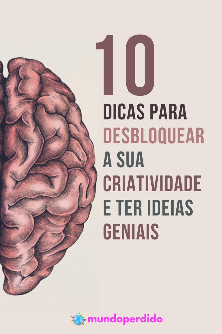 10 Dicas para desbloquear a sua criatividade e ter ideias geniais
