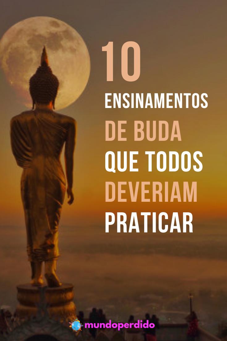 10 Ensinamentos de Buda que todos deveriam praticar