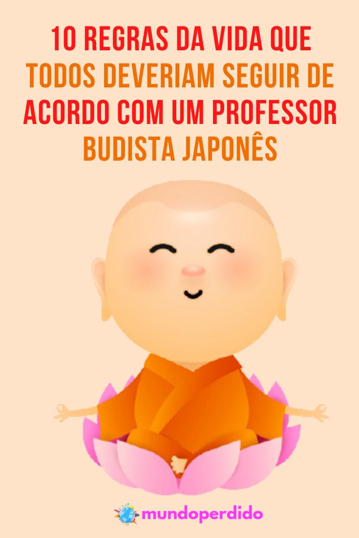 10 Regras da vida que todos deveriam seguir de acordo com um professor budista japonês