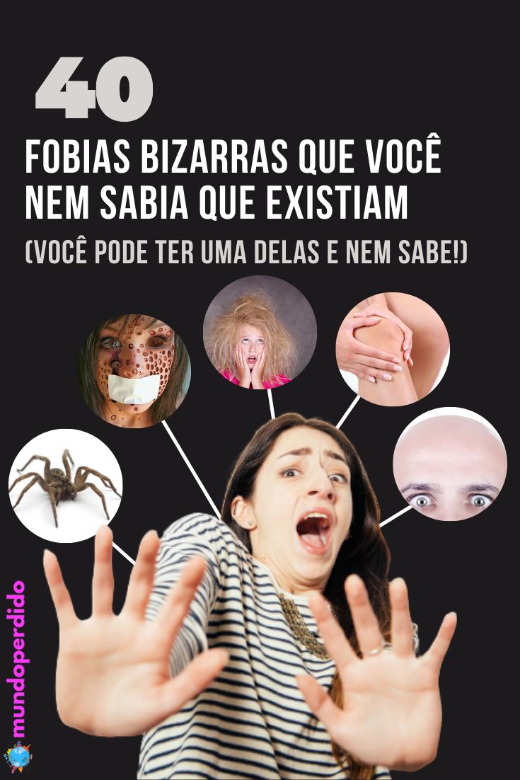 40 Fobias bizarras que você nem sabia que existiam (Você pode ter uma delas e nem sabe!)