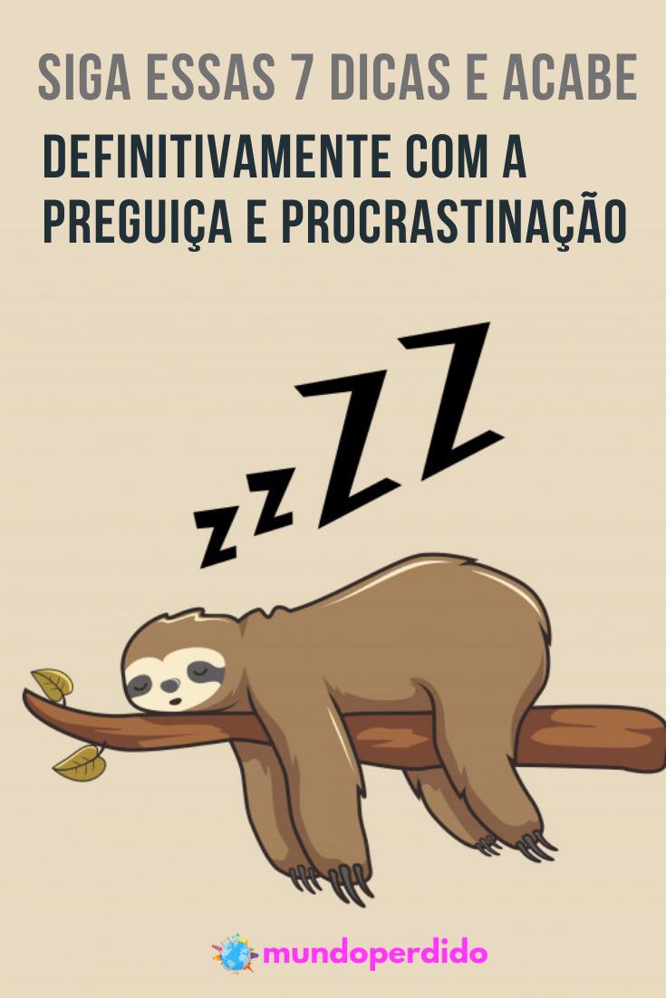 Siga essas 7 dicas e acabe definitivamente com a preguiça e procrastinação