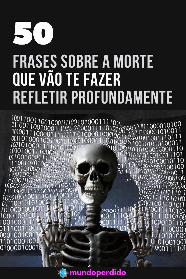 ᐈ 50 Frases sobre a morte que vão te fazer refletir
