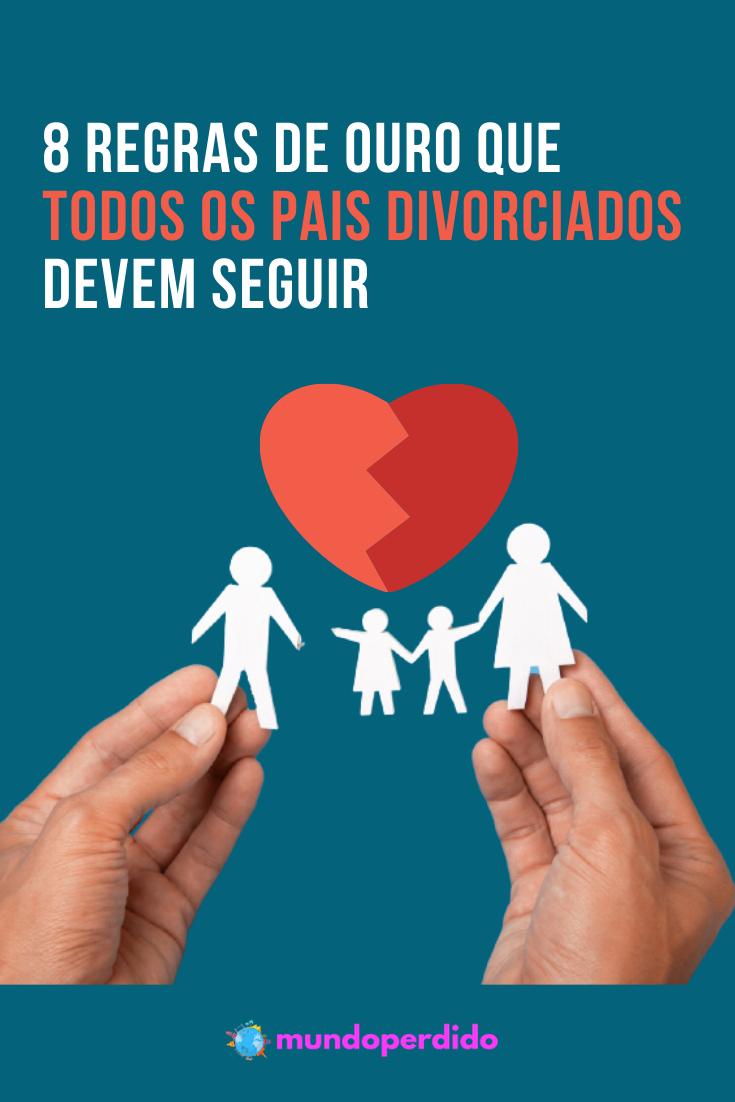 8 Regras de ouro que todos os pais divorciados devem seguir