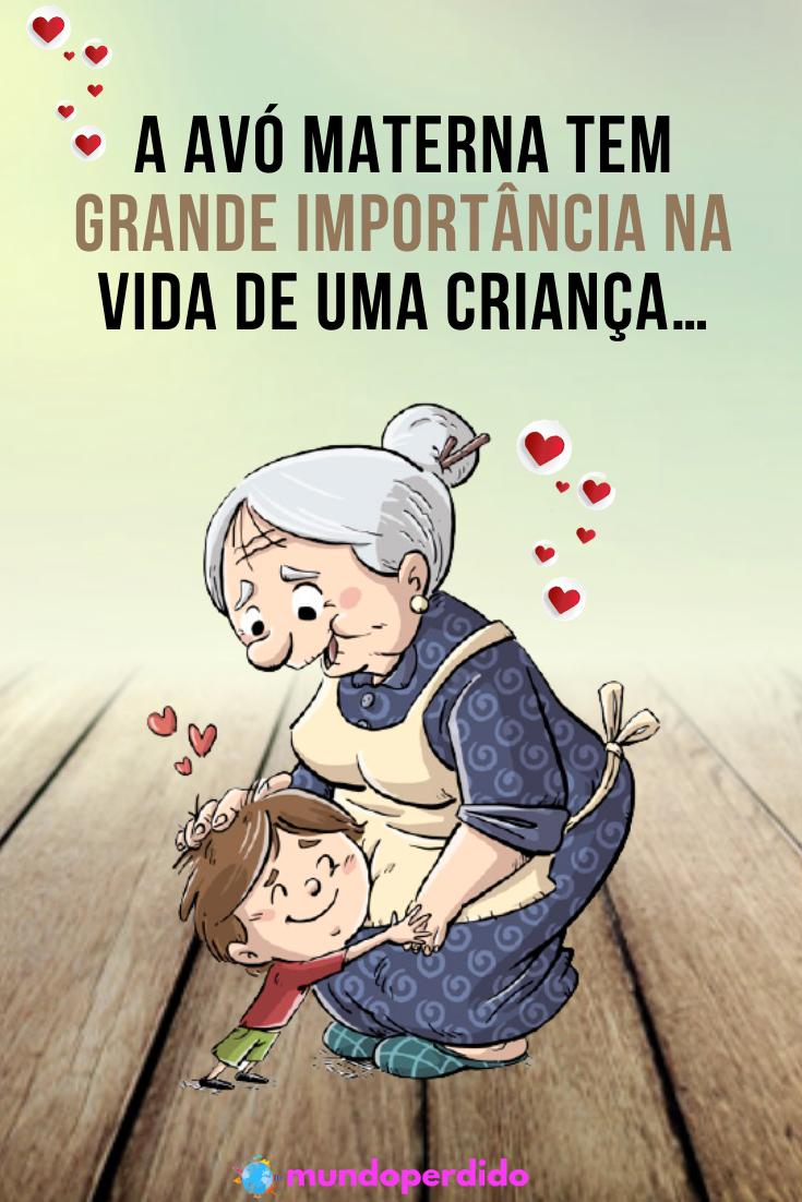 A avó materna tem grande importância na vida de uma criança…
