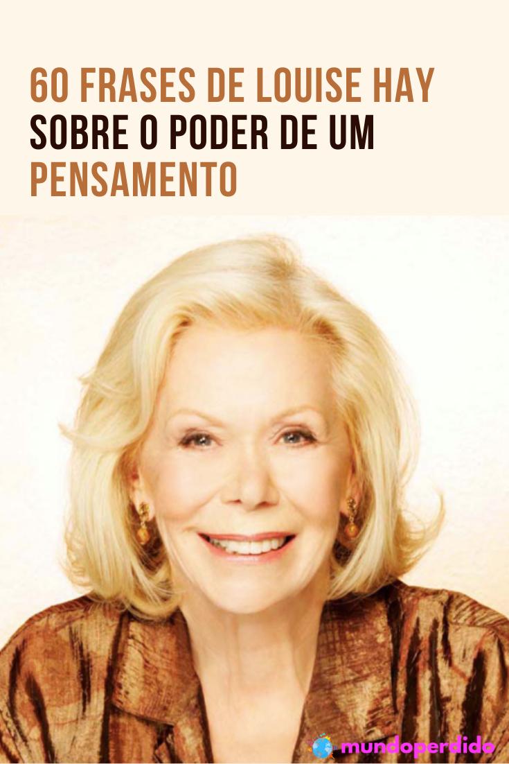 ᐈ 60 Frases de Louise Hay, O Poder De Um Pensamento