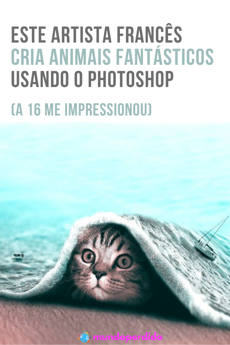 Este artista francês cria animais fantásticos usando o Photoshop (A 16 me impressionou)