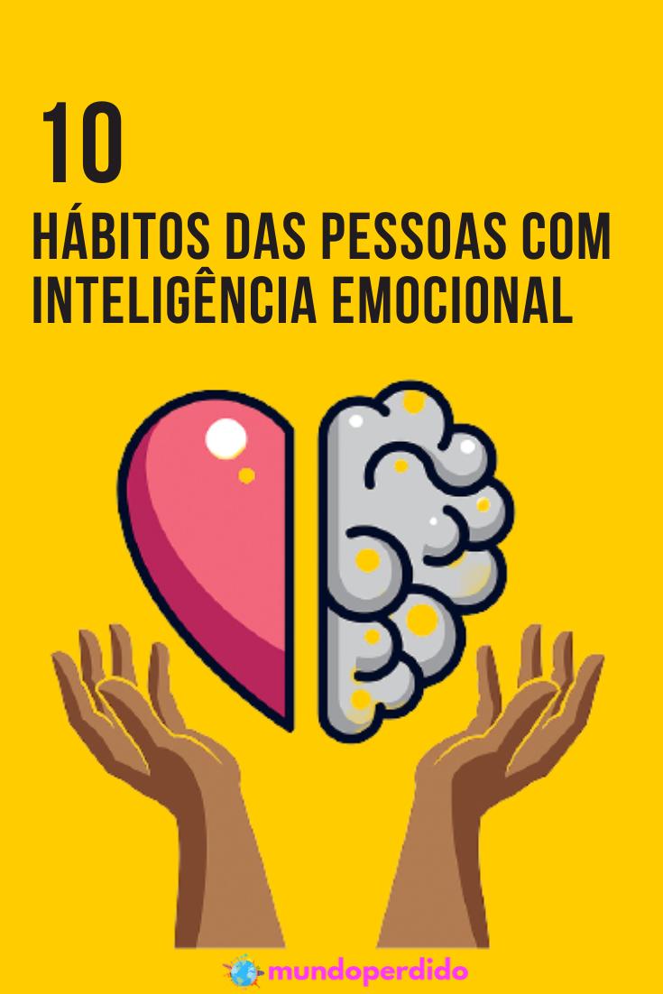 10 Hábitos das pessoas com inteligência emocional