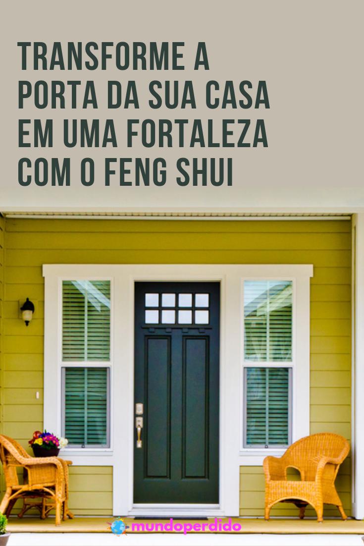 Transforme a porta da sua casa em uma fortaleza com o feng shui