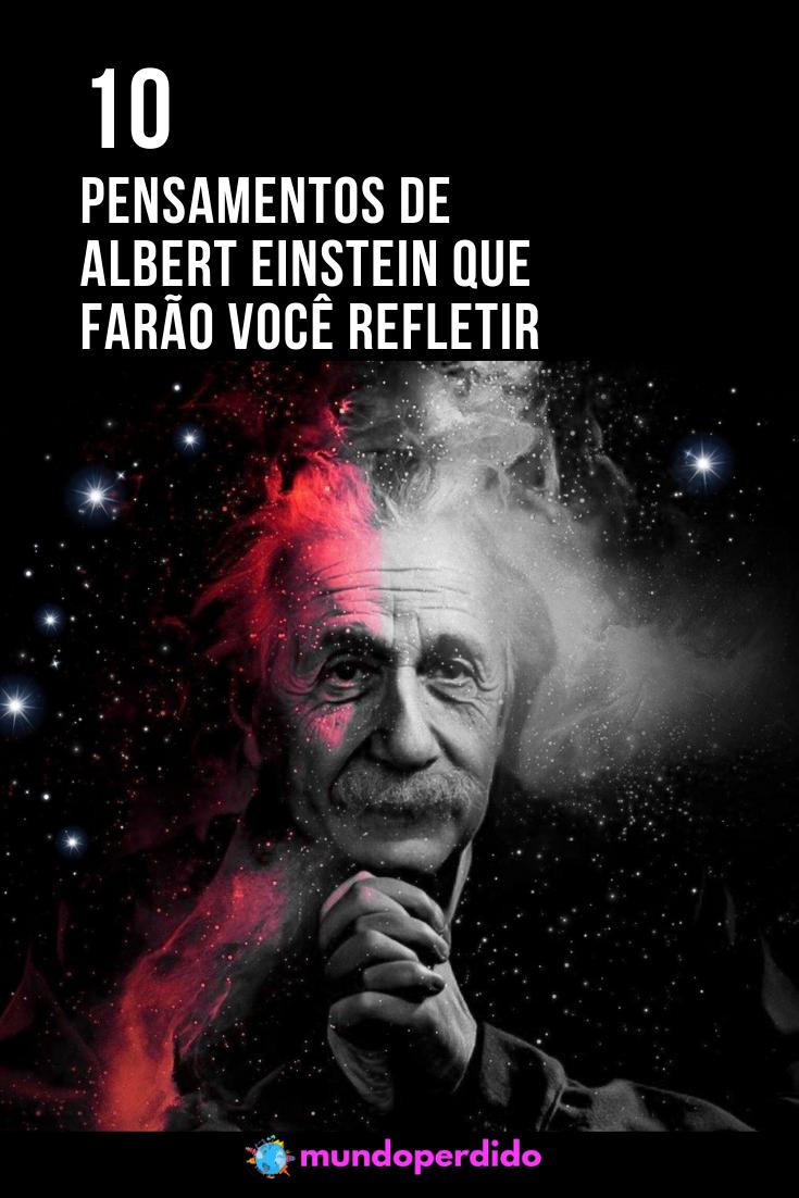 10 Pensamentos de Albert Einstein que farão você refletir