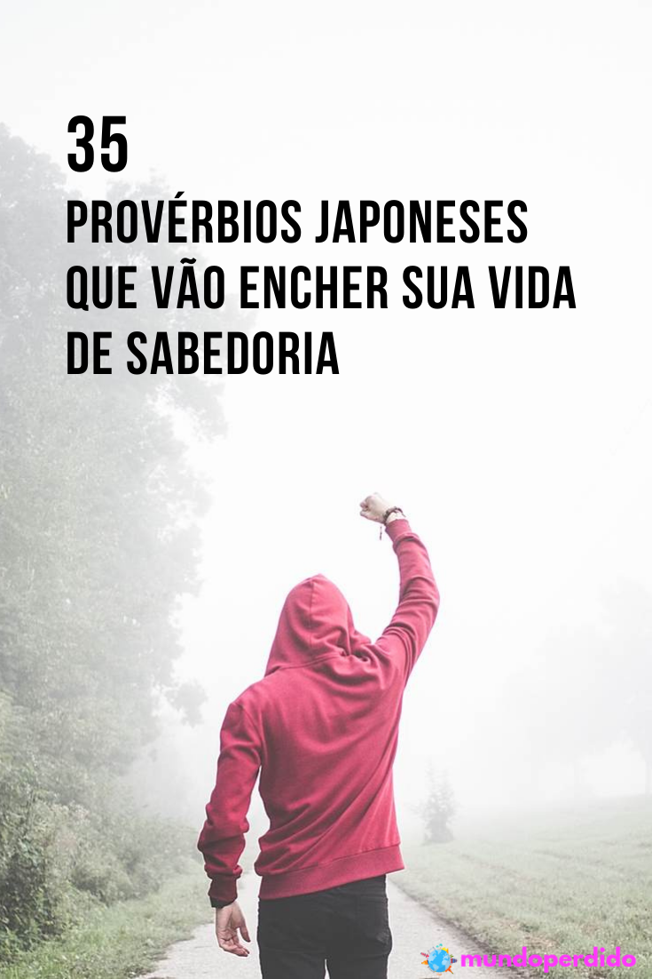 35 Provérbios japoneses que vão encher sua vida de sabedoria