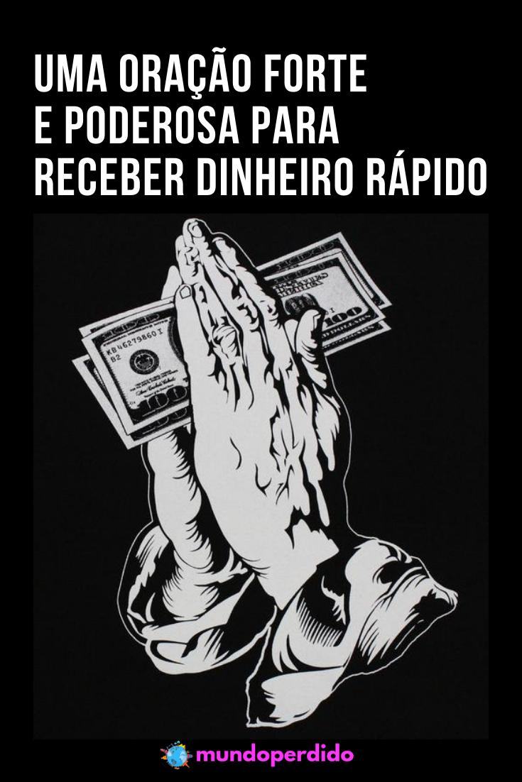 Uma oração forte e poderosa para receber dinheiro rápido