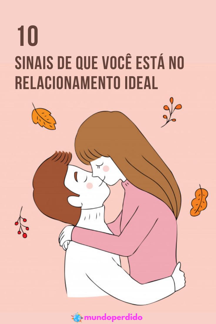 10 Sinais de que você está no relacionamento ideal