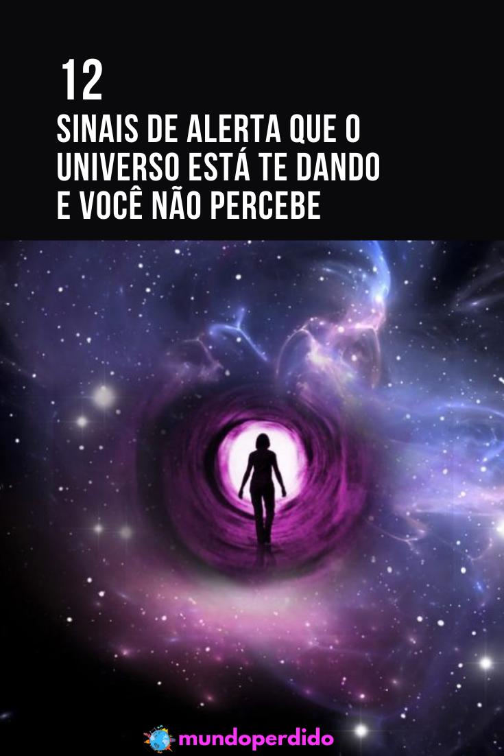 12 Sinais de alerta que o Universo está te dando e você não percebe