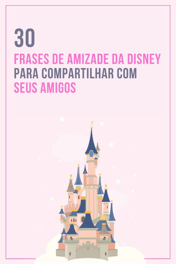 30 Frases de amizade da Disney para compartilhar com seus amigos