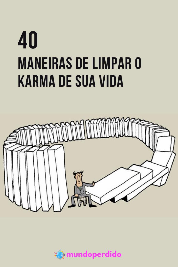 40 Maneiras de limpar o Karma de sua vida