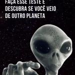 Faça esse teste e descubra se você veio de outro planeta