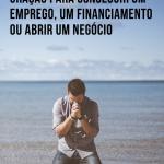 Oração para conseguir um emprego, um financiamento ou abrir um negócio
