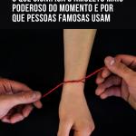 Fio vermelho no pulso: O que significa o amuleto mais poderoso do momento e por que pessoas famosas usam